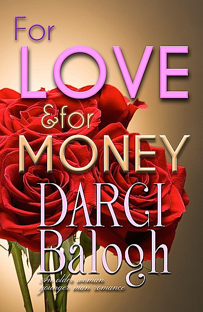 For Love and For Money, Darci Balogh