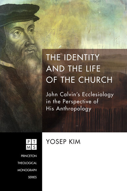 The Identity and the Life of the Church, Yosep Kim