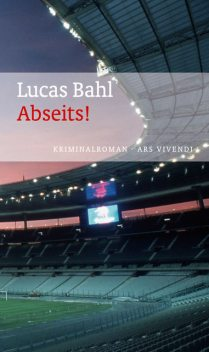 Abseits! (eBook), Lucas Bahl