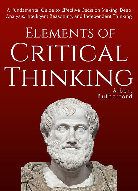 Elements of Critical Thinking, Albert Rutherford