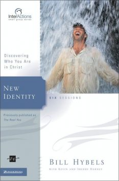 New Identity, Kevin, Sherry Harney, Bill Hybels