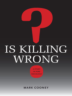 Is Killing Wrong?, Mark Cooney
