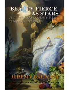 Beauty Fierce as Stars: And Other Science-Fiction Tales of Mystery and Intrigue, Jeremy Balfour