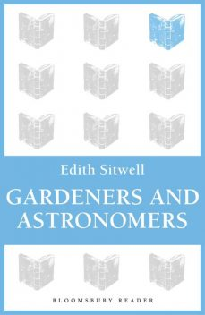Gardeners and Astronomers, Edith Sitwell