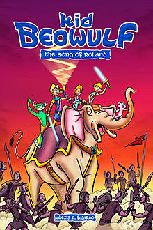 Kid Beowulf: The Song of Roland, Alexis E.Fajardo