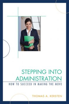 Stepping into Administration, Thomas A. Kersten