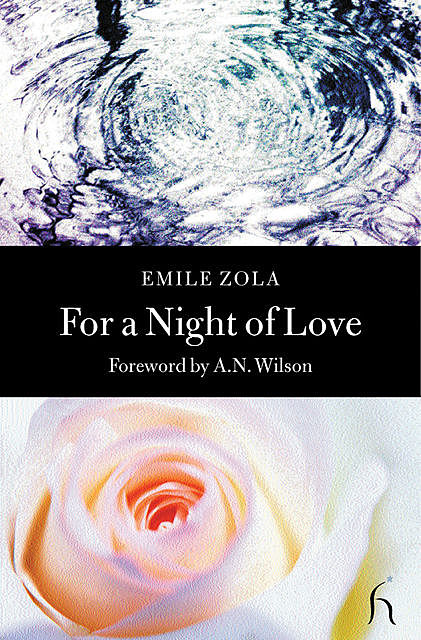 For a Night of Love, Émile Zola, A.N.Wilson