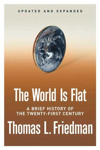 The World is Flat, Thomas Friedman