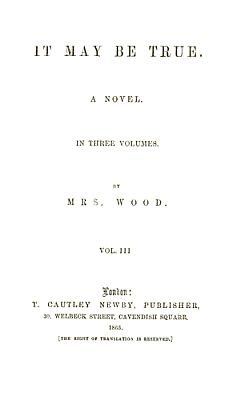 It May Be True, Vol. 3 (of 3), Henry Wood