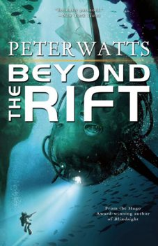 Beyond the Rift, Peter Watts