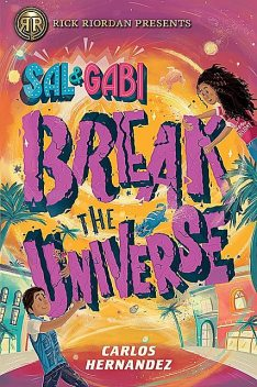 Sal and Gabi Break the Universe, Carlos Hernandez
