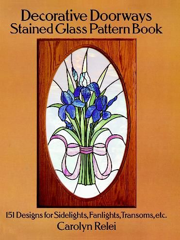 Decorative Doorways Stained Glass Pattern Book, Carolyn Relei
