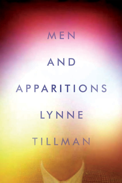 Men and Apparitions, Lynne Tillman