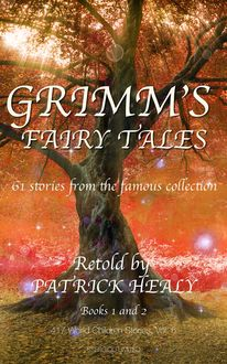 Grimm's Fairy Tales: Book 1 and 2, Patrick Healy