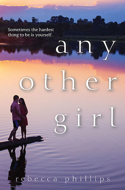 Any Other Girl, Rebecca Phillips