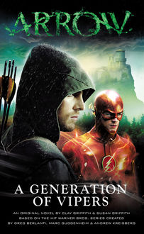 Arrow – A Generation of Vipers, Clay Griffith, Susan Griffith