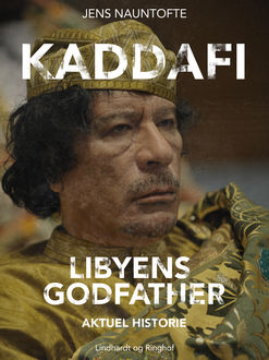 Kaddafi, Libyens Godfather, Jens Nauntofte