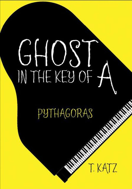 Ghost In the Key of A: Pythagoras, T.Katz