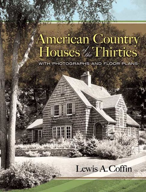 American Country Houses of the Thirties, Lewis A.Coffin