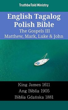 English Tagalog Polish Bible – The Gospels IV – Matthew, Mark, Luke & John, TruthBeTold Ministry
