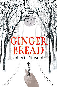 Gingerbread, Robert Dinsdale
