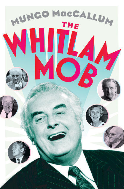 The Whitlam Mob, Mungo MacCallum