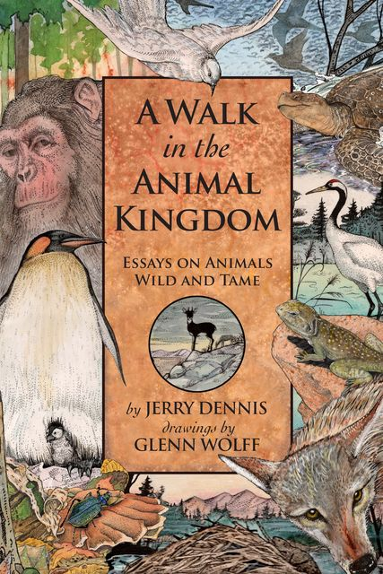 A Walk in the Animal Kingdom, Jerry Dennis