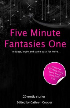 Five Minute Fantasies 1, Gwen Masters, Jim Baker, Elizabeth Cage, Lynn Lake, Eva Hore, Jeremy Edwards, J. Carron, Kitti Bernetti, Landon Dixon, Phoebe Grafton, Stephen Albrow, Carmel Lockyer, Astrid L, David Harvie, Dianne Cross