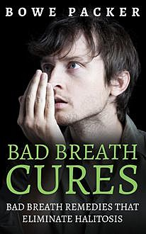Bad Breath Cures, Bowe Packer