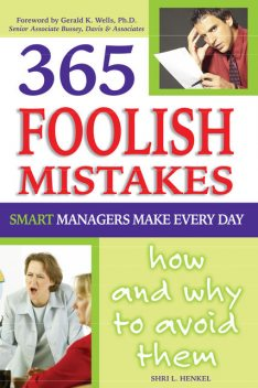 365 Foolish Mistakes Smart Managers Make Every Day, Shri Henkel
