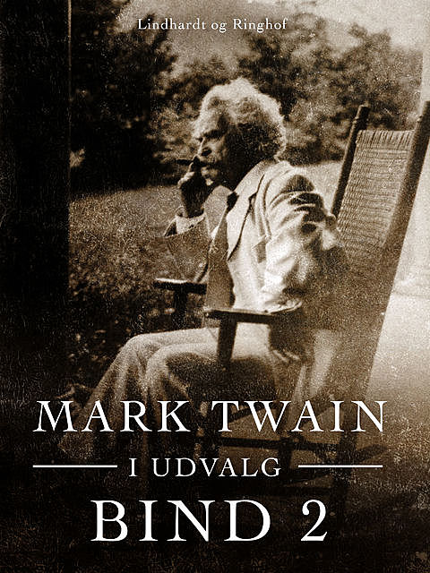 Mark Twain i udvalg. Bind 2, Mark Twain