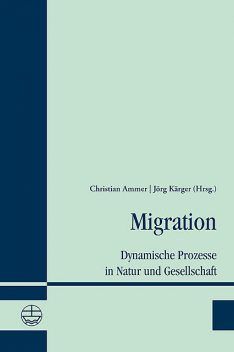 Migration, Christian Ammer, Jörg Kärger