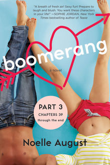 Boomerang (Part Three: Chapters 39 – The End), Noelle August