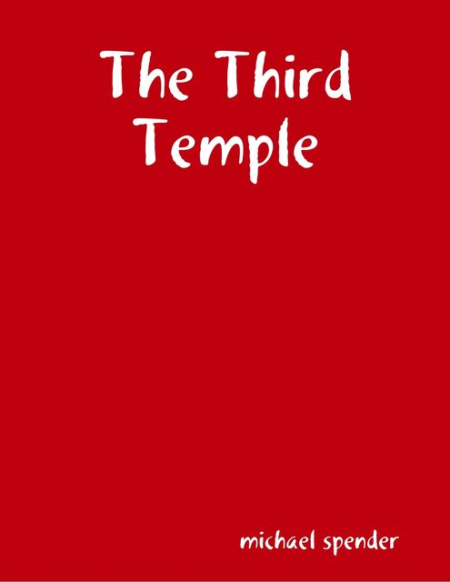 The Third Temple, Michael Spender