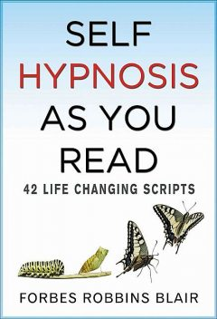 Self Hypnosis As You Read: 42 Life Changing Scripts, Blair, Forbes Robbins