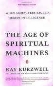 The Age of Spiritual Machines: When Computers Exceed Human Intelligence, Ray Kurzweil