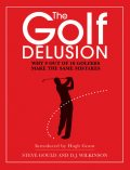 The Golf Delusion, D.J.Wilkinson, Steve Gould