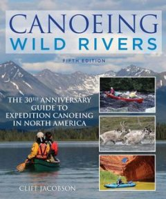 Canoeing Wild Rivers, Cliff Jacobson