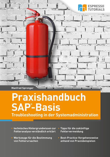 Praxishandbuch SAP-Basis – Troubleshooting in der Systemadministration, Manfred Sprenger