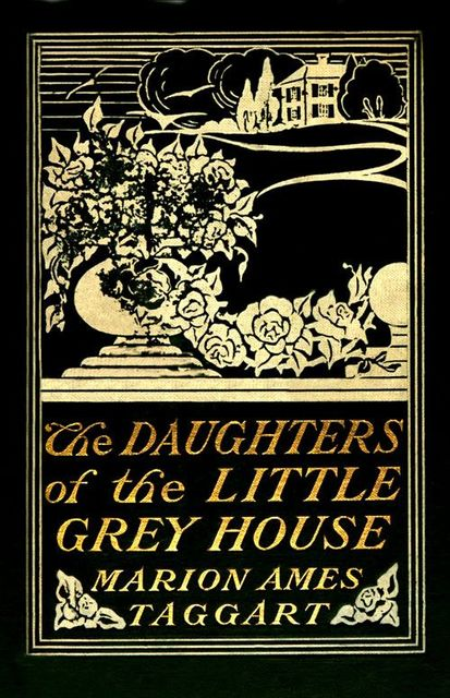 The Daughters of the Little Grey House, Marion Ames Taggart