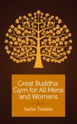 Great Buddha Gym for All Mens and Womens, Sallie Tisdale