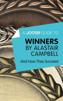 A Joosr Guide to Winners by Alastair Campbell, Joosr