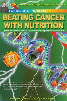 Beating Cancer with Nutrition, Patrick Quillin