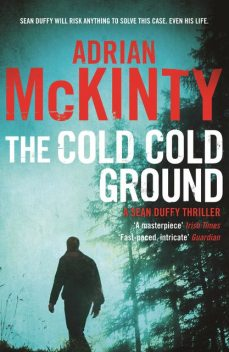 The Cold Cold Ground, Adrian McKinty