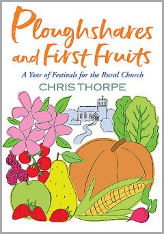Ploughshares and First Fruits, Chris Thorpe