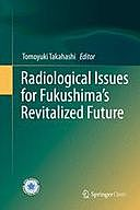 Radiological Issues for Fukushima's Revitalized Future, Tomoyuki Takahashi