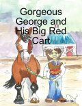 Gorgeous George and His Big Red Cart, Robert Hill