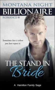 Billionaire Romance: The Stand In Bride, Montana Night