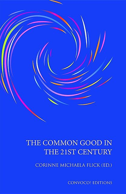 The Common Good in the 21st Century, Corinne M Flick