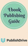 Ebook Publishing Guide from PublishDrive, PublishDrive